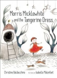 Book Cover of Morris Micklewhite and the Tangerine Dress by Christine Baldacchino