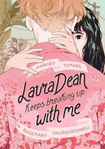 Cover for Laura Dean Keeps Breaking Up With Me by Mariko Tamaki, illustrated by Rosemary Valero-O'Connell