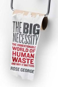 Book Cover of The Big Necessity by Rose George
