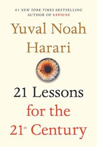 Book Cover of 21 Lessons for the 21st Century by Yuval Harari