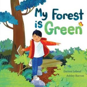 Book Cover of My Forest is Green by Darren Lebeuf and Ashely Barron