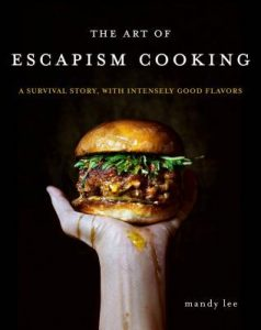 Book Cover of The Art of Escapism Cooking by Mandy Lee