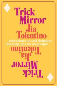 Book Cover of Trick Mirror by Jia Tolentino