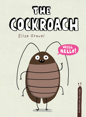 Book Cover of The Cockroach by Elise Gravel