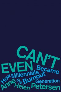 Book Cover of Can't Even by Anne Helen Peterson