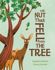 Book Cover of The Nut that Fell from the Tree by Sangeeta Bhadra, illustrated by France Cormier