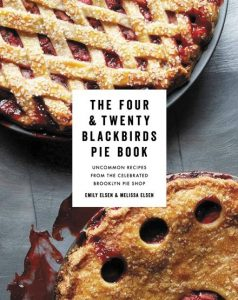 Book Cover of Four & Twenty Blackbirds Pie Book by Emily Elsen