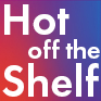 Hot off the Shelf Blog Logo